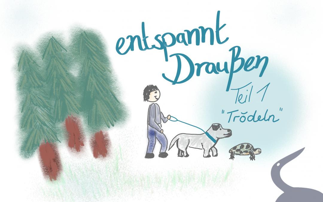 Entspannter Spaziergang mit Hund – Teil 1: Trödeln